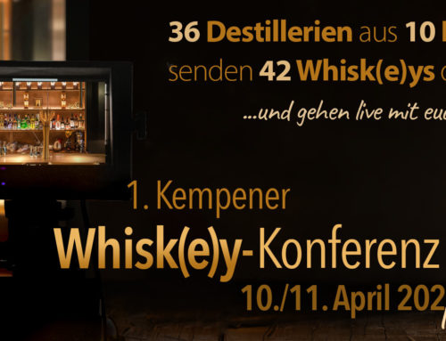 1. Kempener Whisk(e)y-Konferenz am 10. und 11. April 2021